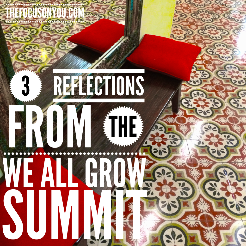 3 Reflections From The We All Grow Summit