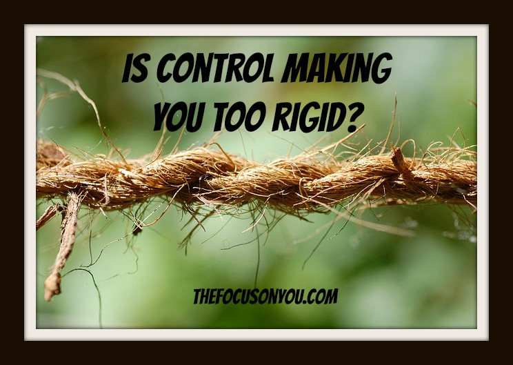 Is Control Making You Too Rigid?