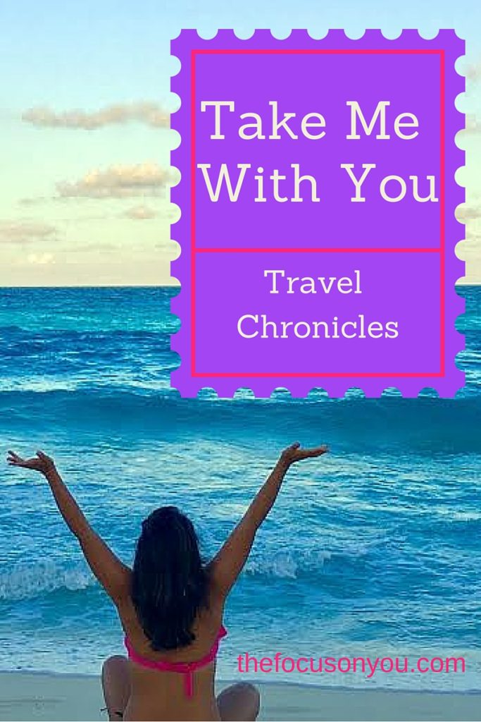 Take Me With You- Travel Chronicles