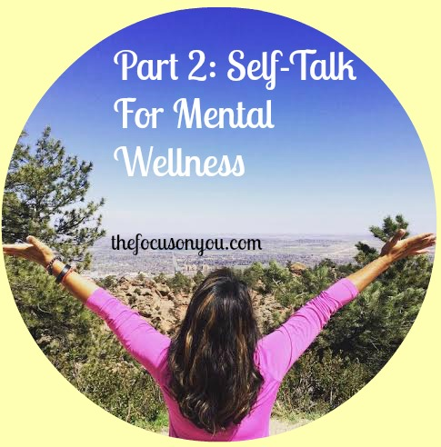 Part 2: Self-Talk Your Way To Mental Wellness