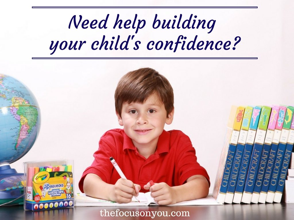 Need Help Building Your Child's Confidence?