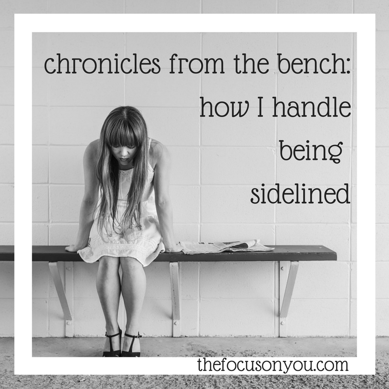 Chronicles From The Bench: How I Handle Being Sidelined
