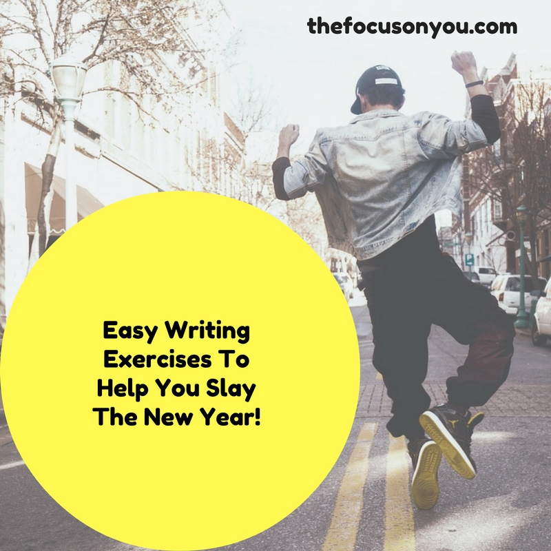 Easy Writing Exercises To Help You Slay The New Year