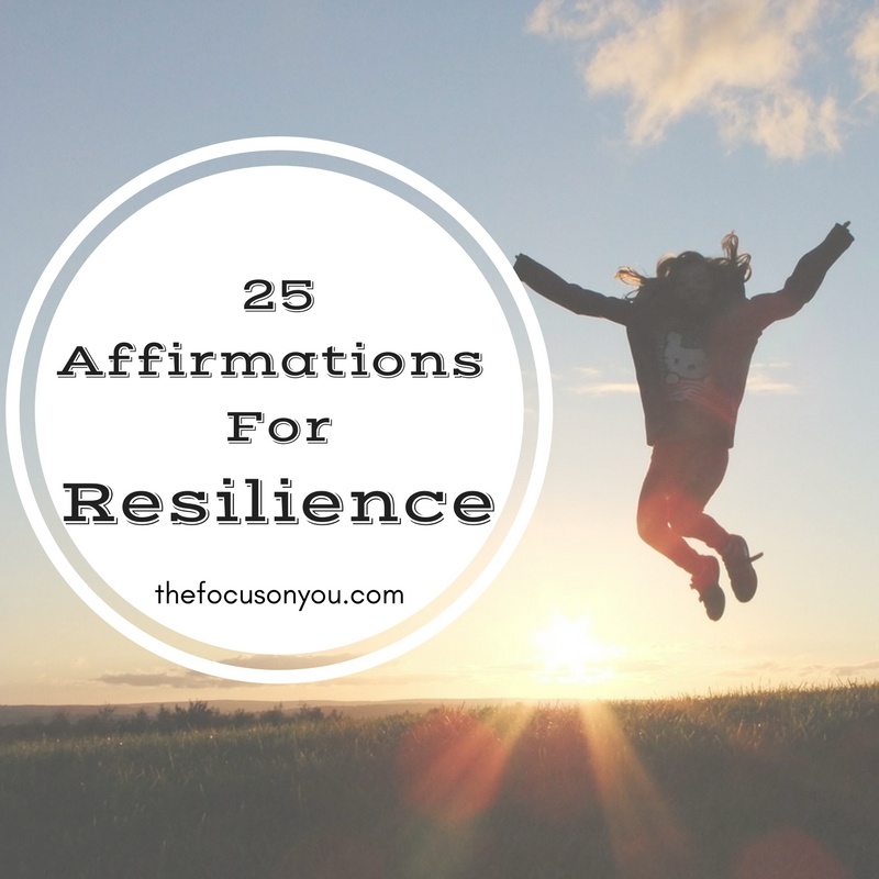 25 Affirmations For Resilience
