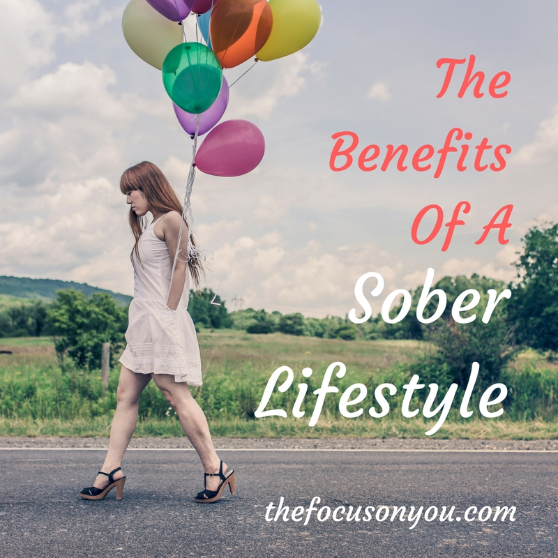 The Benefits Of A Sober Lifestyle