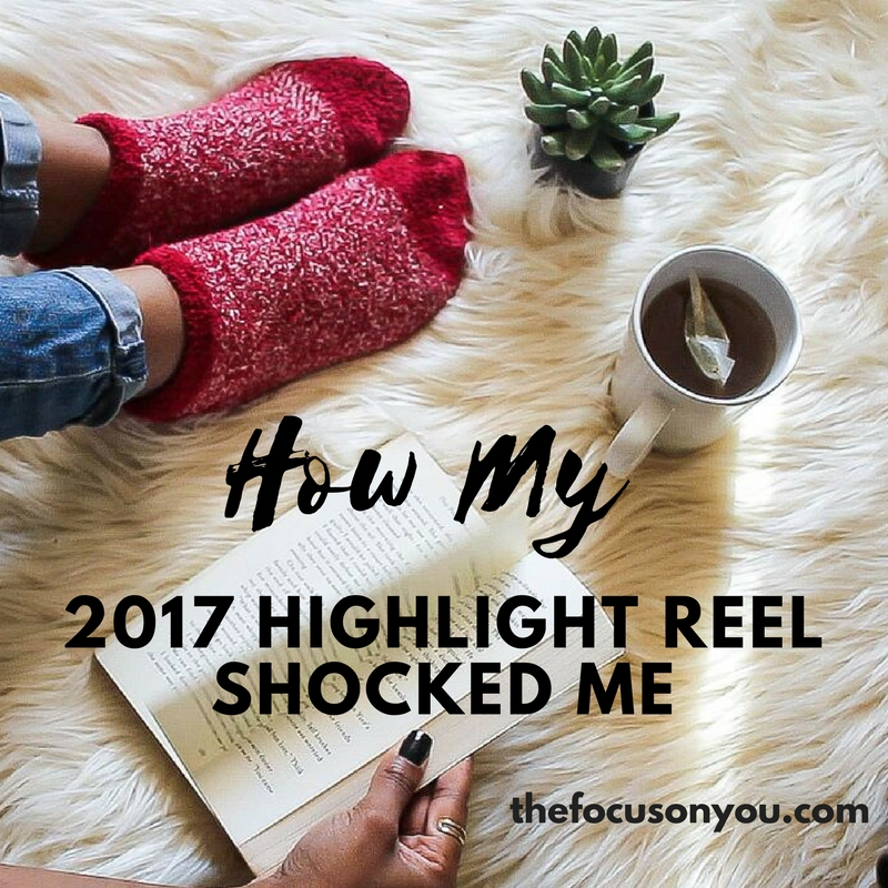 How My 2017 Highlight Reel Shocked Me