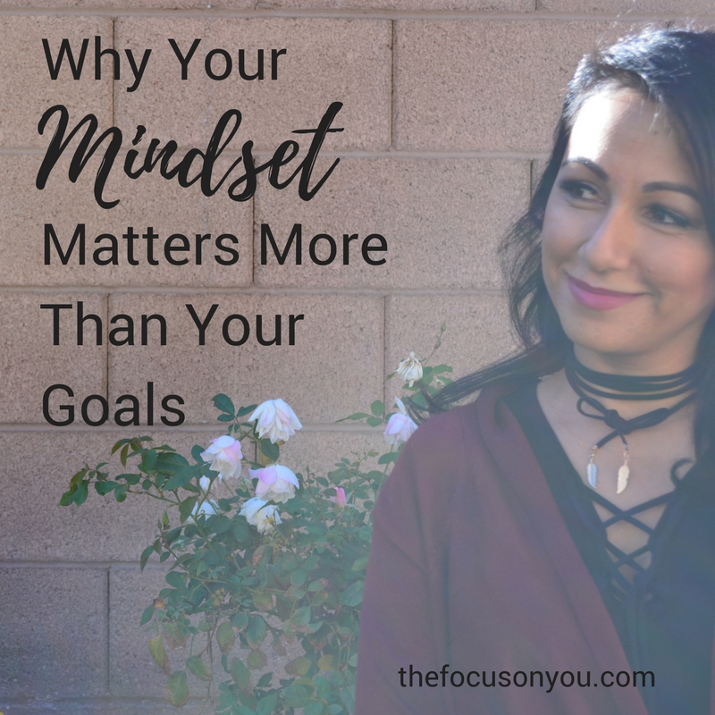 Why Your Mindset Matters More Than Your Goals