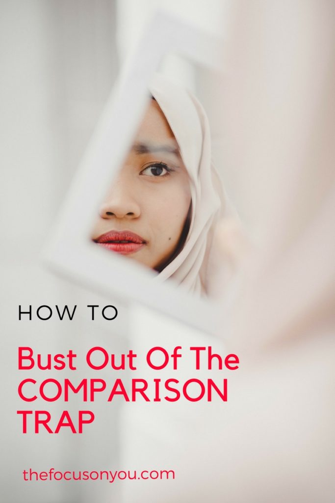 How To Bust Out Of The Comparison Trap