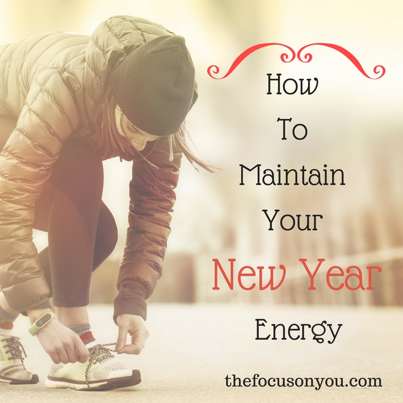 How To Maintain Your New Year Energy